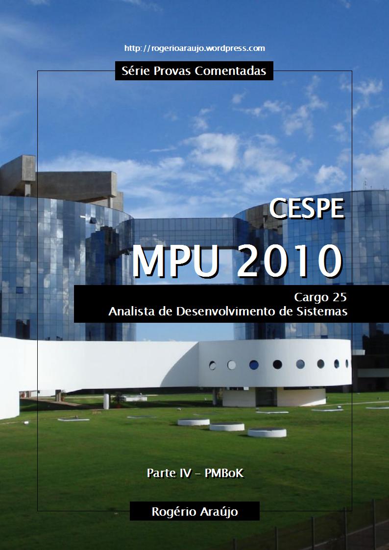 CESPE 2010 MPU - Cargo 25 - Parte IV - PMBoK