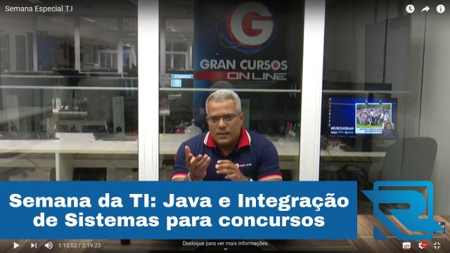 Semana da TI: como estudar Java e Integração de Sistemas para concursos